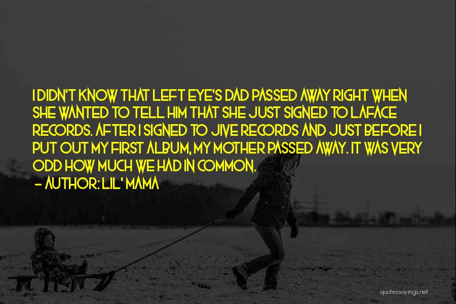 Passed Away Quotes By Lil' Mama