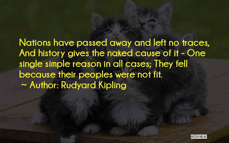 Passed Away Quotes By Rudyard Kipling