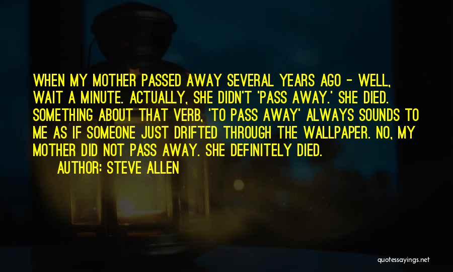 Passed Away Quotes By Steve Allen