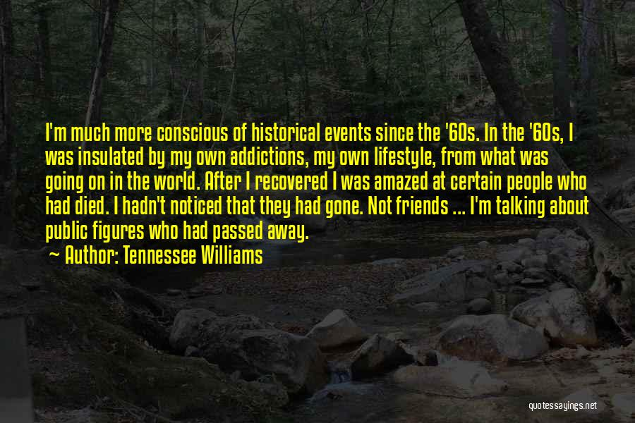 Passed Away Quotes By Tennessee Williams