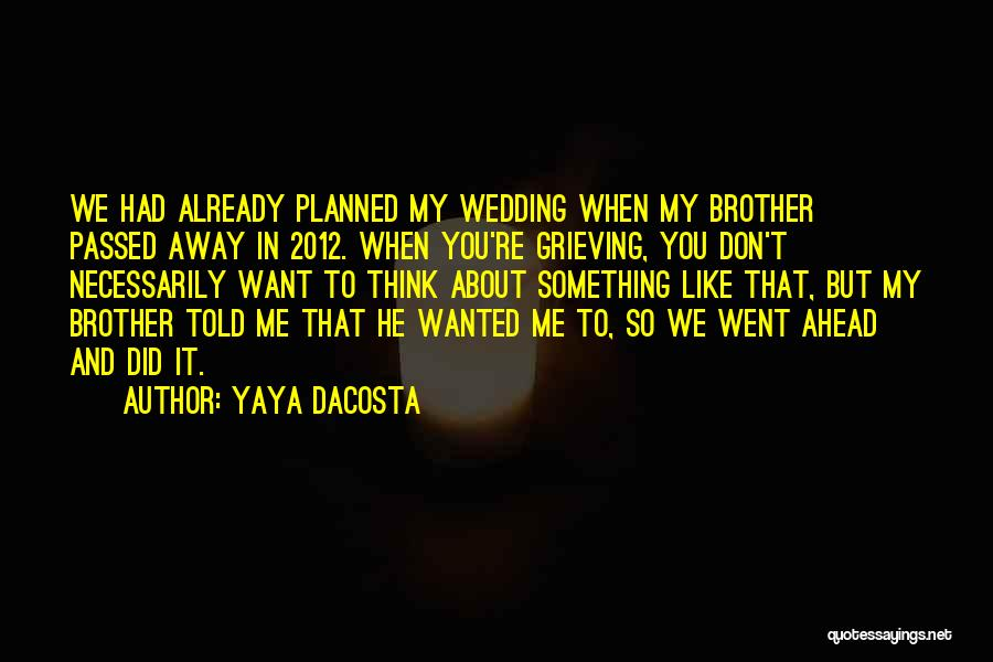 Passed Away Quotes By Yaya DaCosta