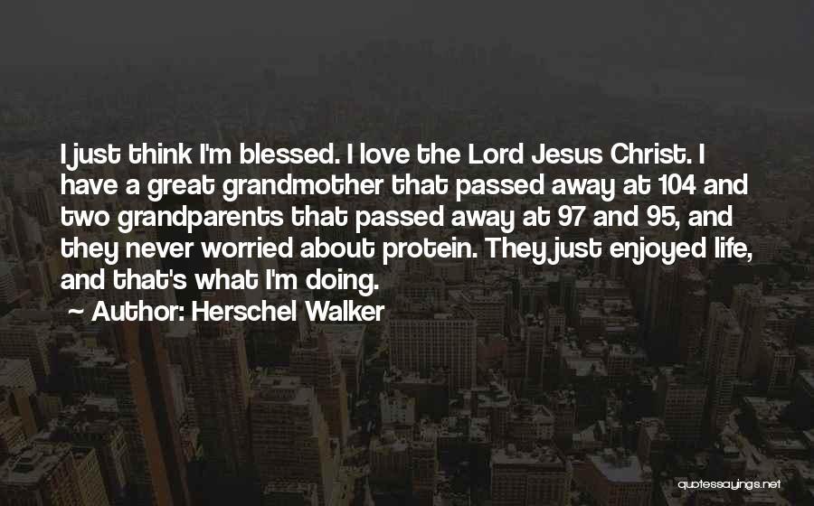 Passed Grandparents Quotes By Herschel Walker