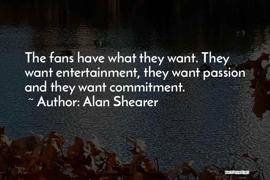 Passion And Commitment Quotes By Alan Shearer