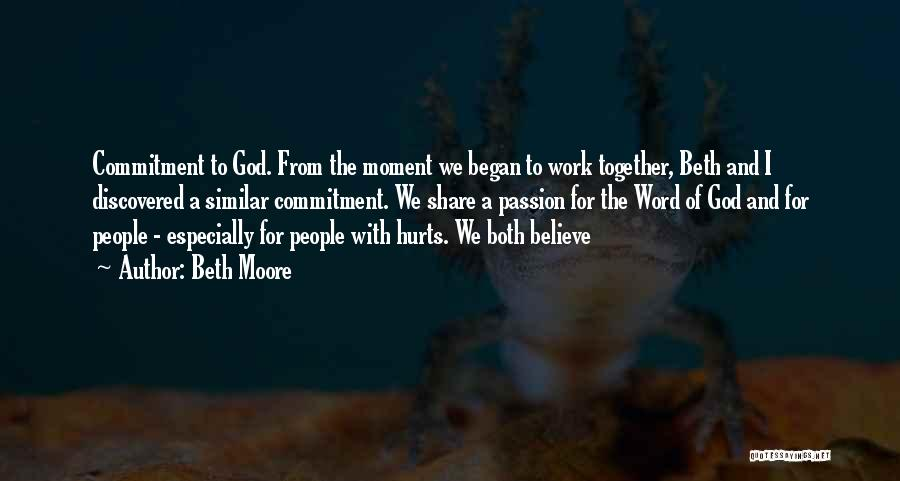Passion And Commitment Quotes By Beth Moore
