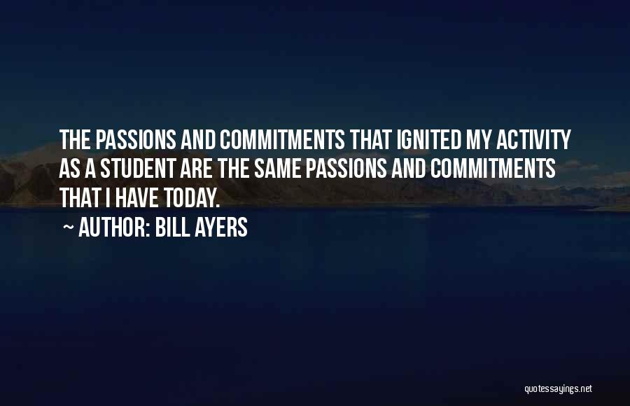 Passion And Commitment Quotes By Bill Ayers
