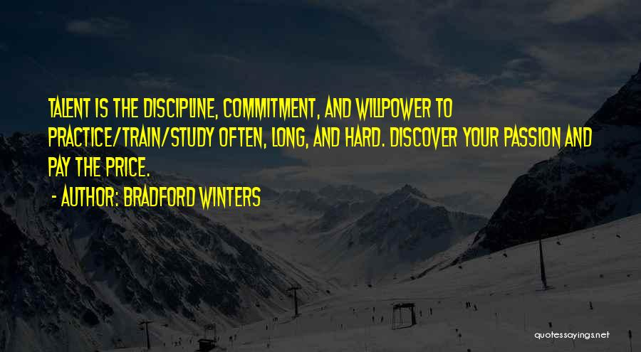 Passion And Commitment Quotes By Bradford Winters