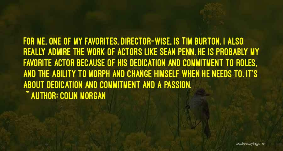 Passion And Commitment Quotes By Colin Morgan