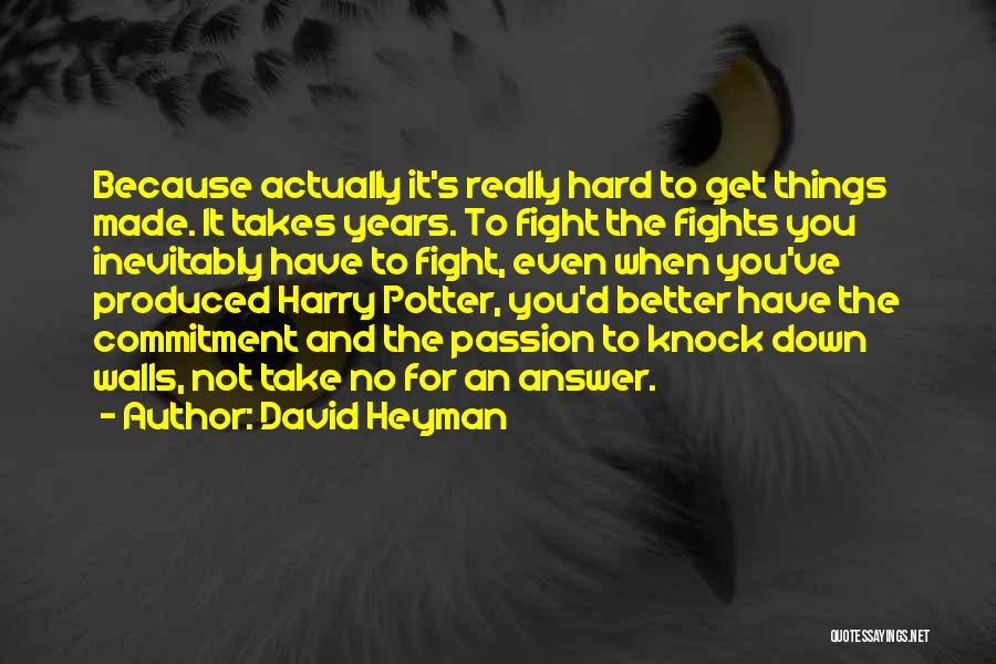 Passion And Commitment Quotes By David Heyman