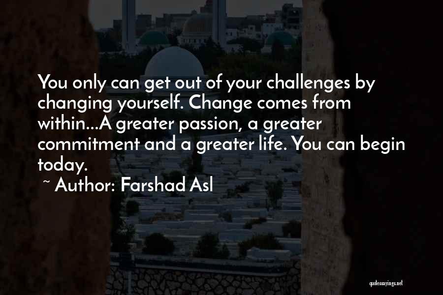 Passion And Commitment Quotes By Farshad Asl