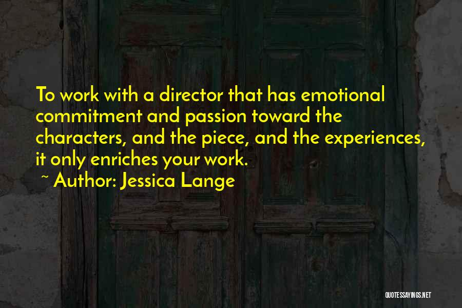 Passion And Commitment Quotes By Jessica Lange