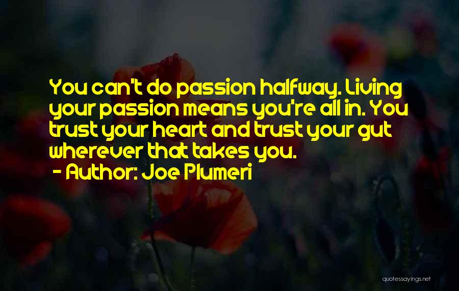 Passion And Commitment Quotes By Joe Plumeri