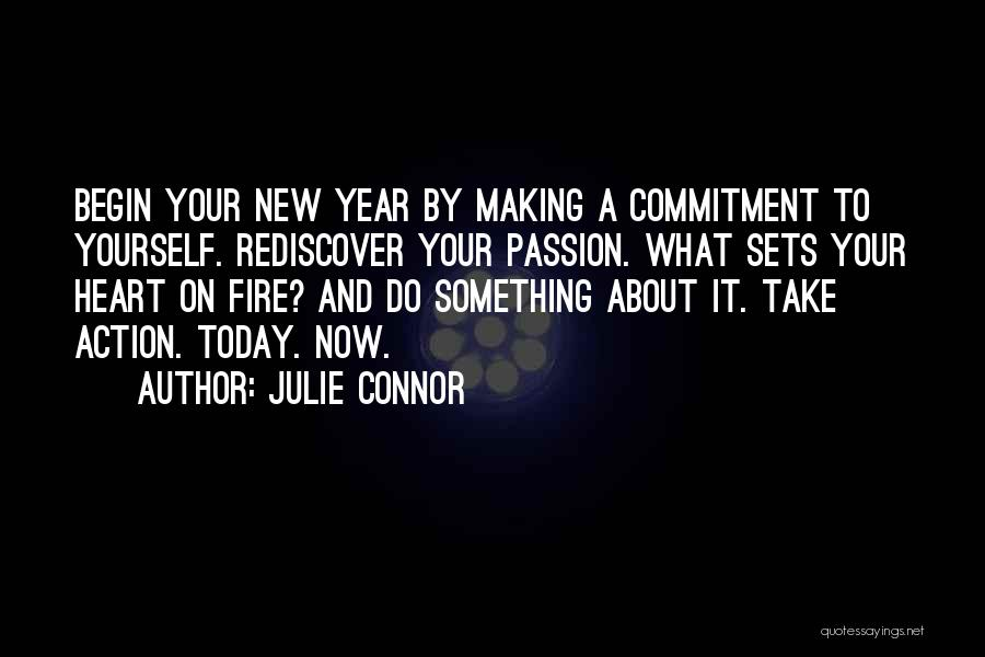 Passion And Commitment Quotes By Julie Connor