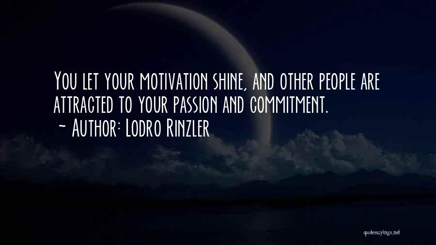Passion And Commitment Quotes By Lodro Rinzler