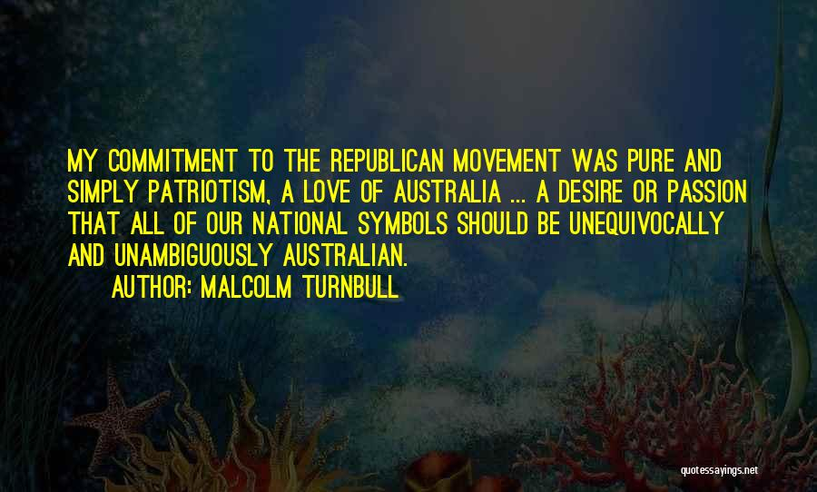 Passion And Commitment Quotes By Malcolm Turnbull