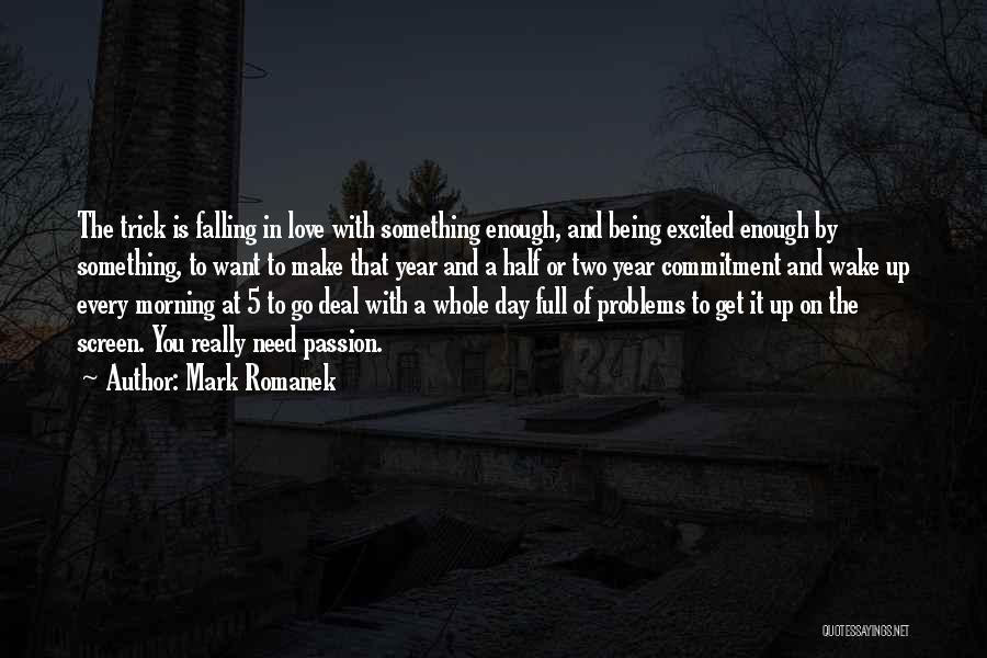Passion And Commitment Quotes By Mark Romanek