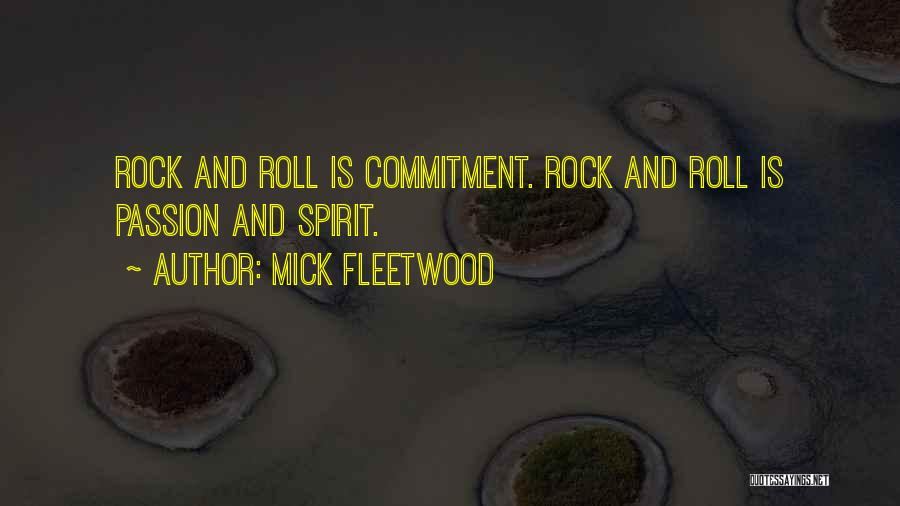 Passion And Commitment Quotes By Mick Fleetwood