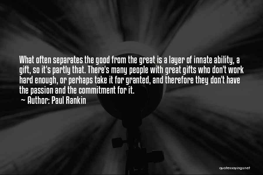 Passion And Commitment Quotes By Paul Rankin