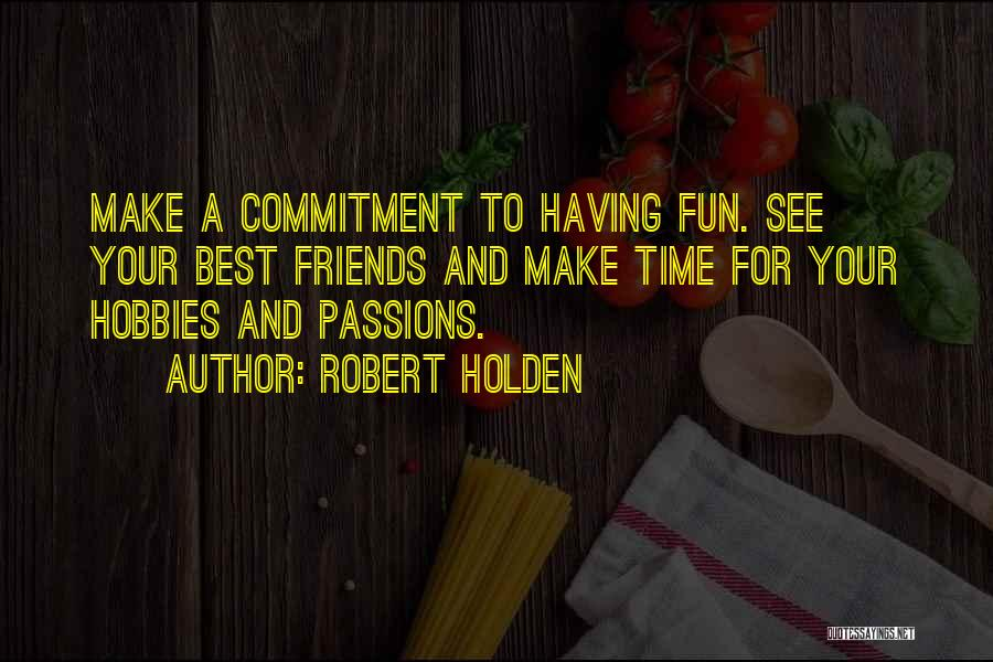 Passion And Commitment Quotes By Robert Holden