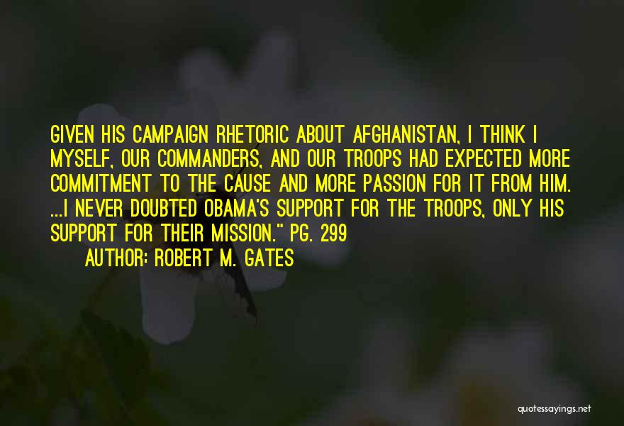 Passion And Commitment Quotes By Robert M. Gates
