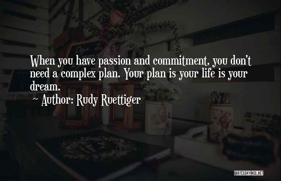 Passion And Commitment Quotes By Rudy Ruettiger