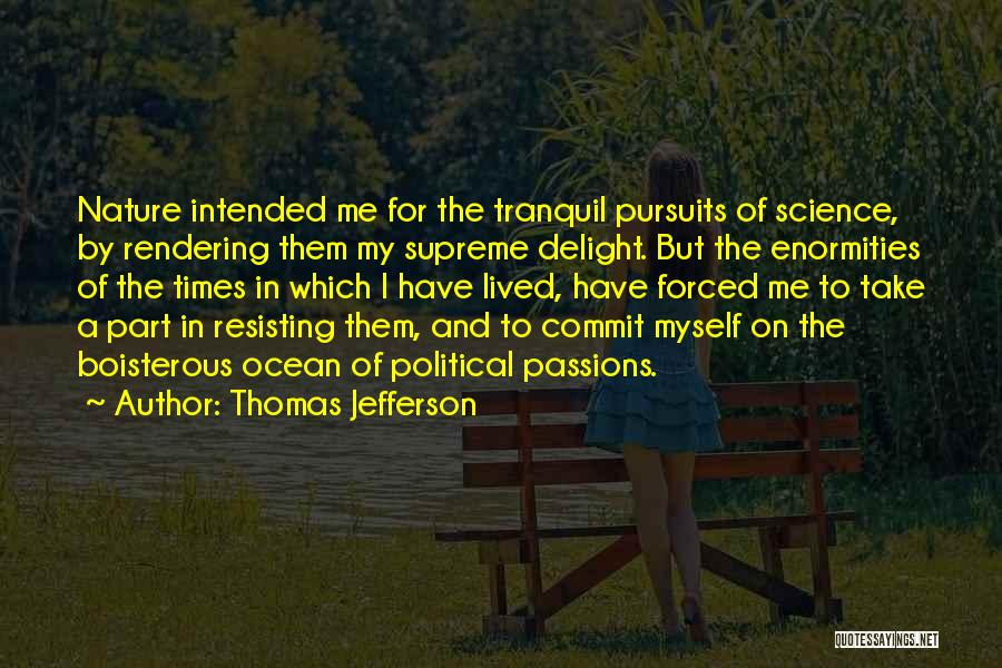 Passion And Commitment Quotes By Thomas Jefferson