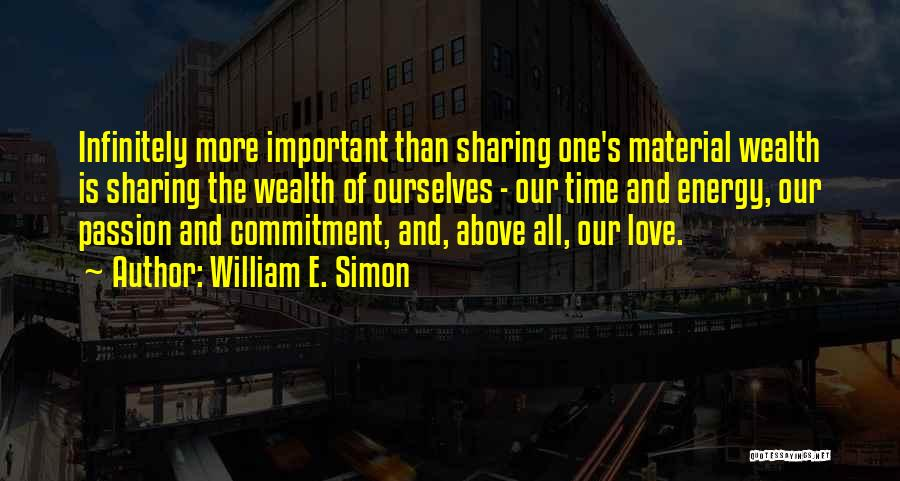 Passion And Commitment Quotes By William E. Simon