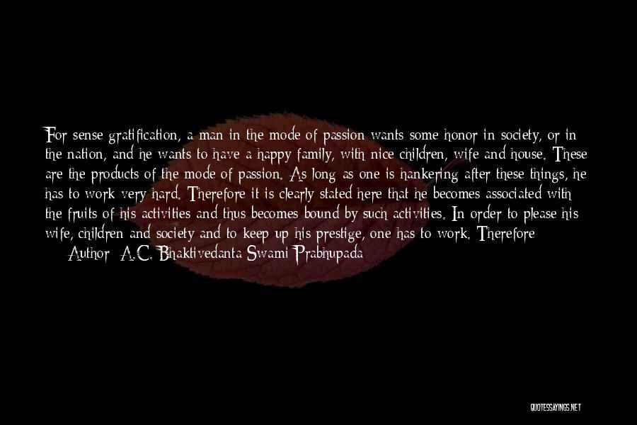 Passion And Hard Work Quotes By A.C. Bhaktivedanta Swami Prabhupada