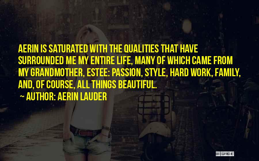 Passion And Hard Work Quotes By Aerin Lauder