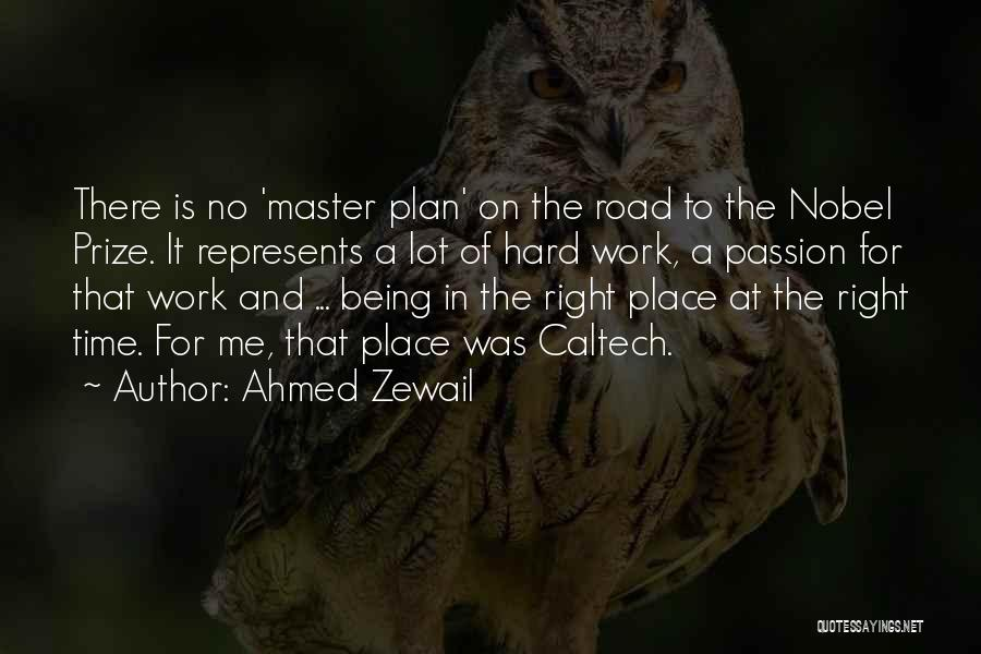 Passion And Hard Work Quotes By Ahmed Zewail