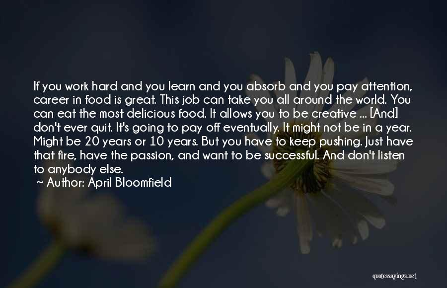 Passion And Hard Work Quotes By April Bloomfield