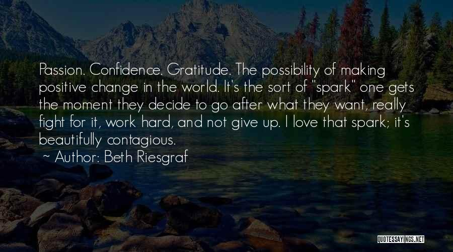 Passion And Hard Work Quotes By Beth Riesgraf