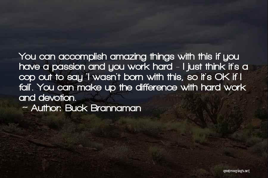 Passion And Hard Work Quotes By Buck Brannaman