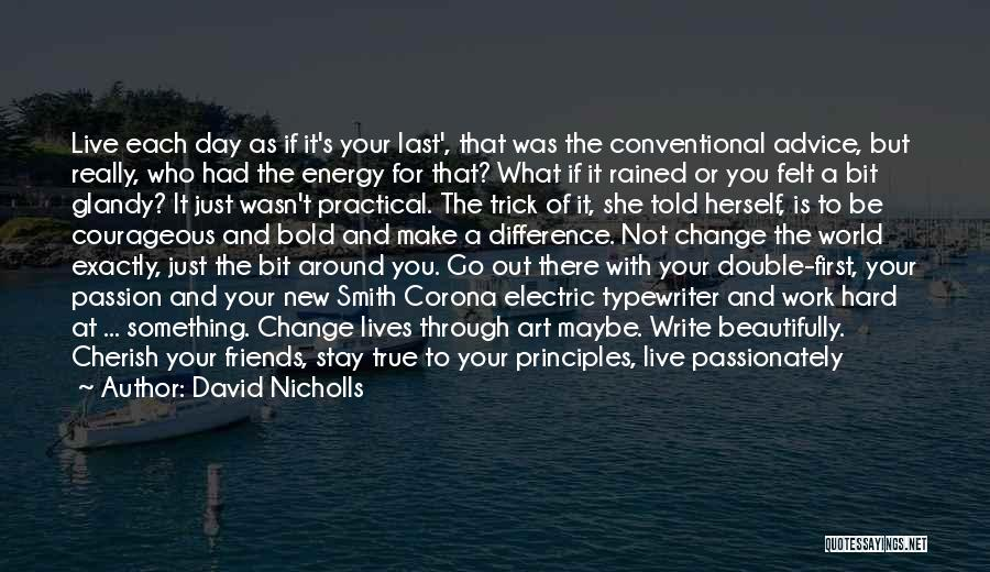 Passion And Hard Work Quotes By David Nicholls