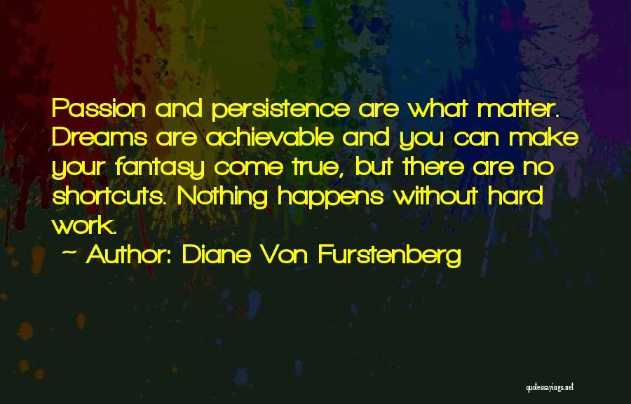 Passion And Hard Work Quotes By Diane Von Furstenberg