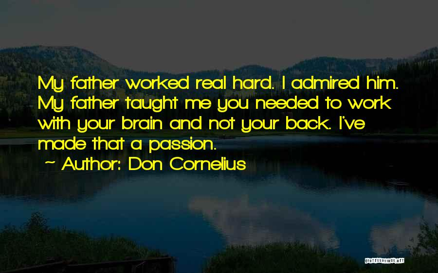 Passion And Hard Work Quotes By Don Cornelius