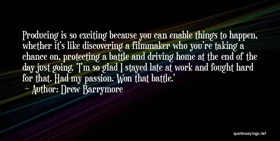 Passion And Hard Work Quotes By Drew Barrymore