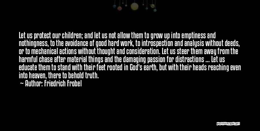 Passion And Hard Work Quotes By Friedrich Frobel