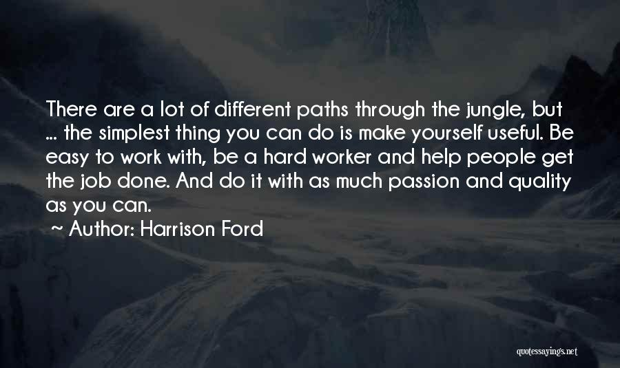 Passion And Hard Work Quotes By Harrison Ford