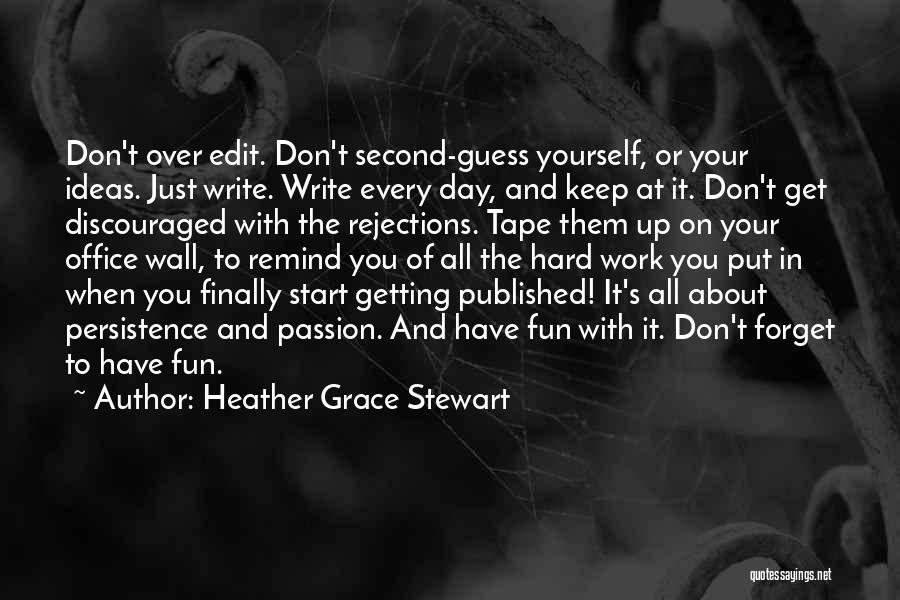Passion And Hard Work Quotes By Heather Grace Stewart