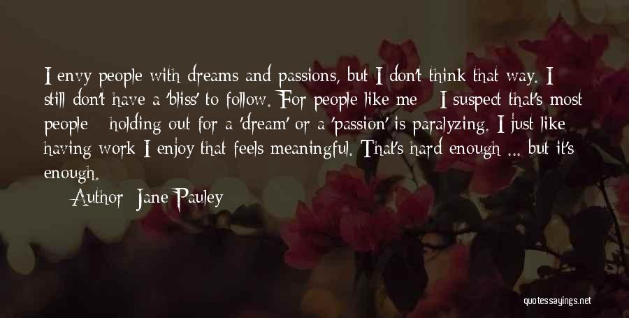Passion And Hard Work Quotes By Jane Pauley