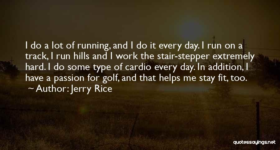 Passion And Hard Work Quotes By Jerry Rice
