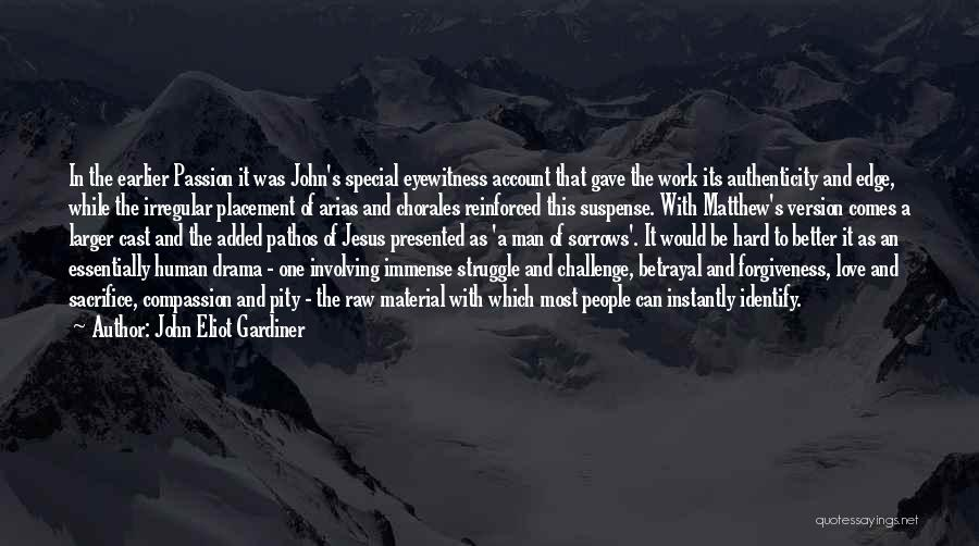 Passion And Hard Work Quotes By John Eliot Gardiner
