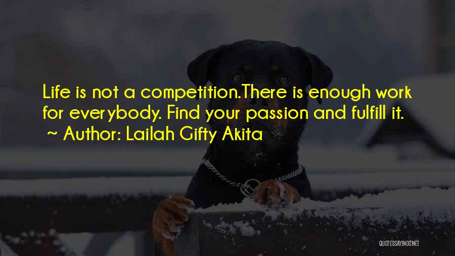 Passion And Hard Work Quotes By Lailah Gifty Akita