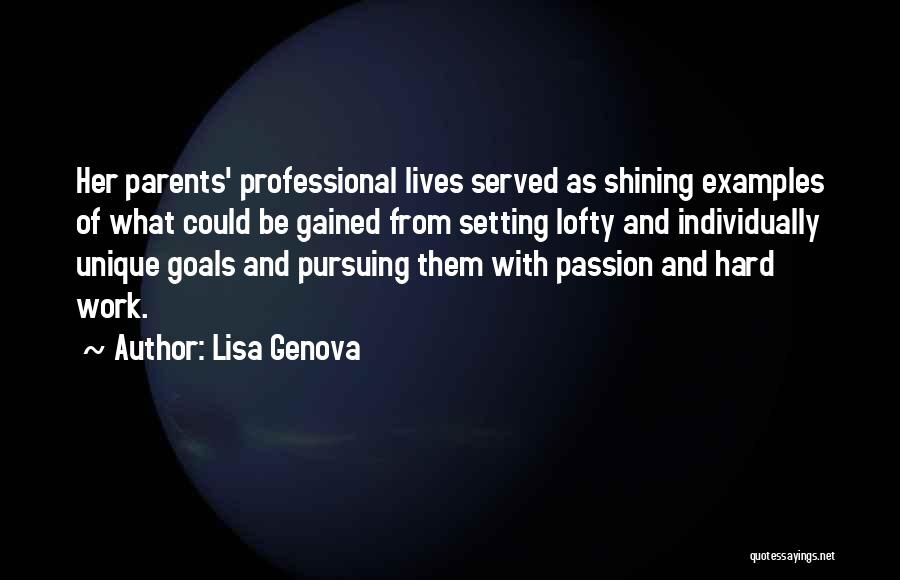 Passion And Hard Work Quotes By Lisa Genova