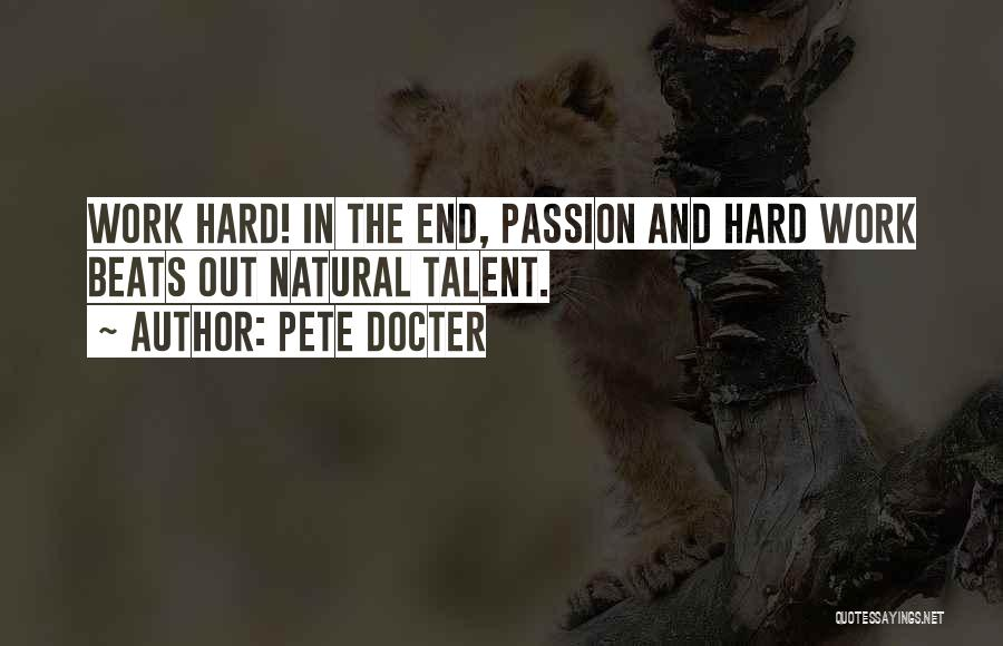 Passion And Hard Work Quotes By Pete Docter
