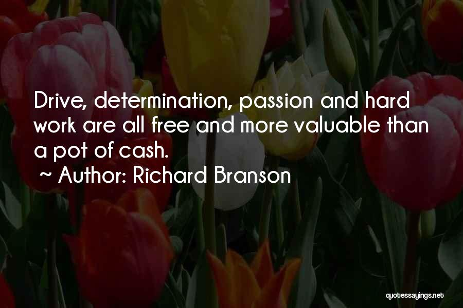 Passion And Hard Work Quotes By Richard Branson