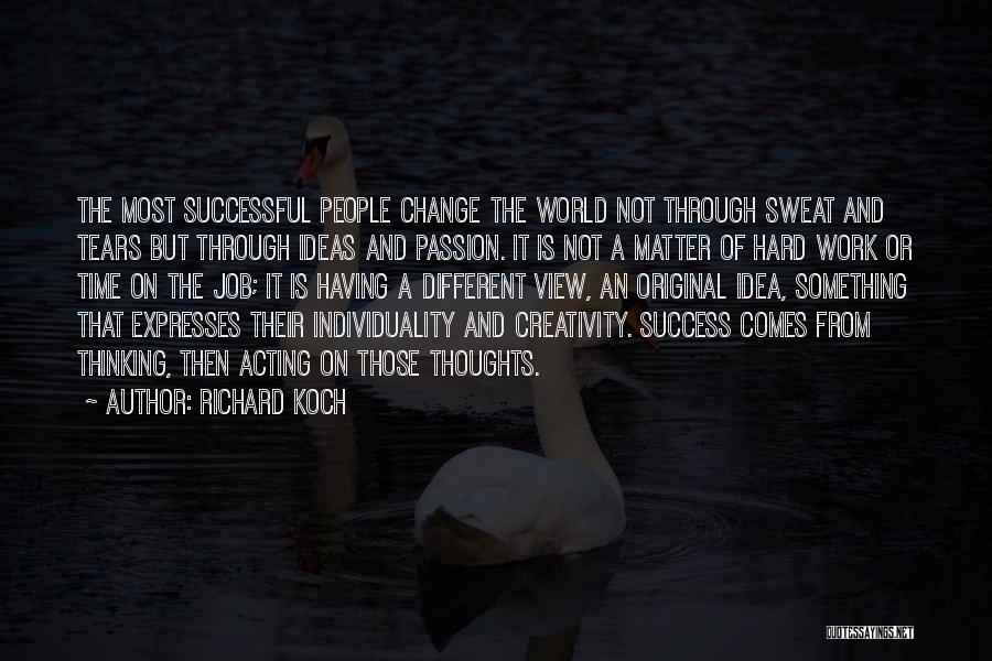 Passion And Hard Work Quotes By Richard Koch