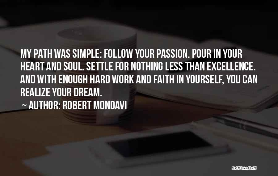 Passion And Hard Work Quotes By Robert Mondavi