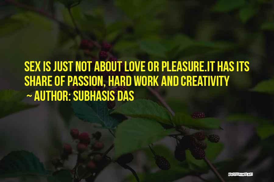 Passion And Hard Work Quotes By Subhasis Das