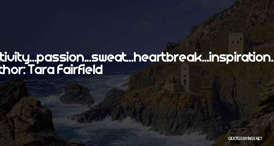 Passion And Hard Work Quotes By Tara Fairfield
